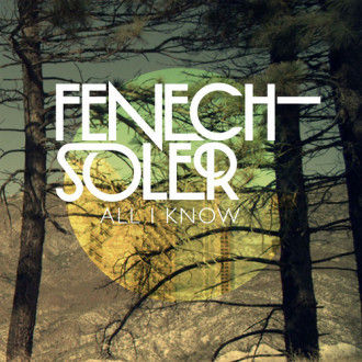 Fenech Soler – All I Know