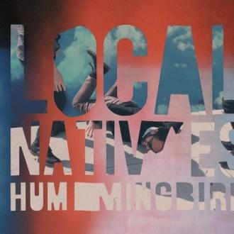Local Natives – Hummingbird