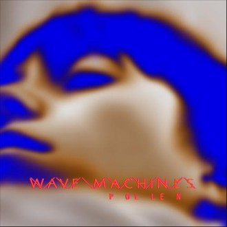Wave Machines – Pollen